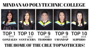 """Mindanao Polytechnic College is now """"THE HOME OF THE CBLE TOPNOTCHERS"""